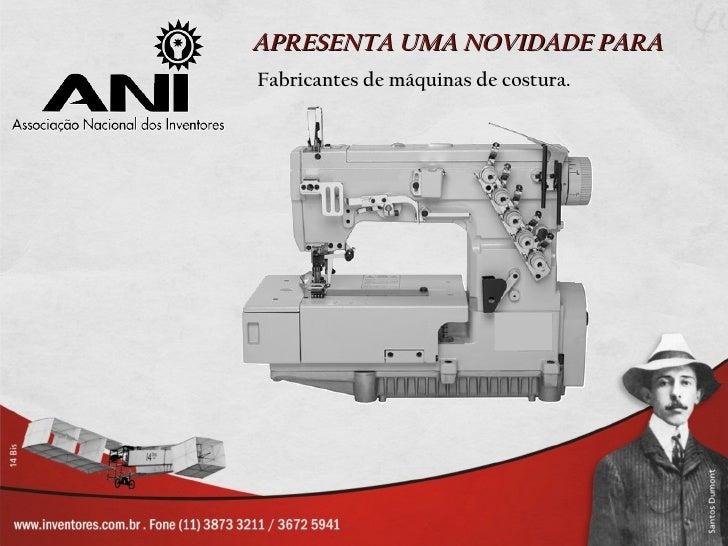 APRESENTA UMA NOVIDADE PARAFabricantes de máquinas de costura.