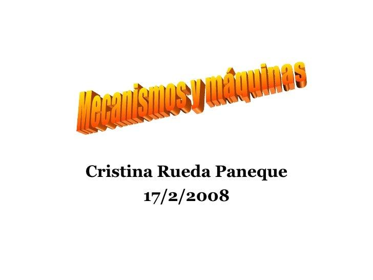 Cristina Rueda Paneque 17/2/2008 Mecanismos y máquinas