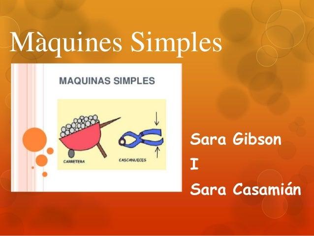 Màquines Simples Sara Gibson  I Sara Casamián