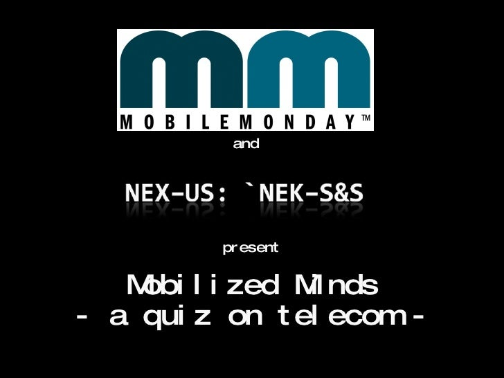 present Mobilized Minds - a quiz on telecom - and