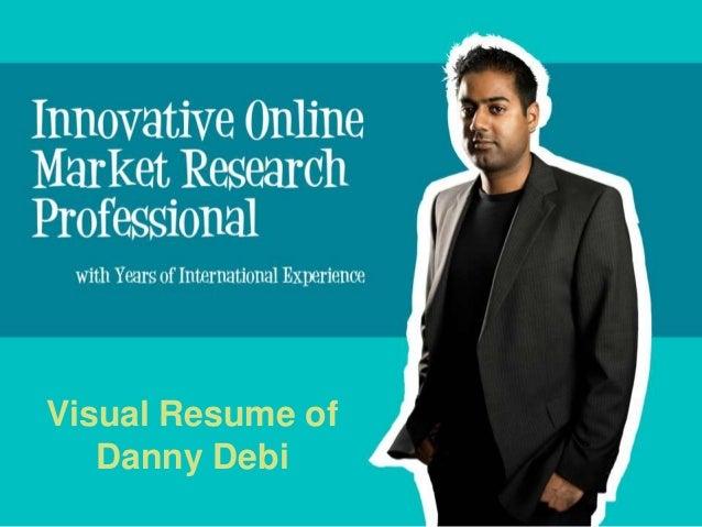 Visual Resume of   Danny Debi