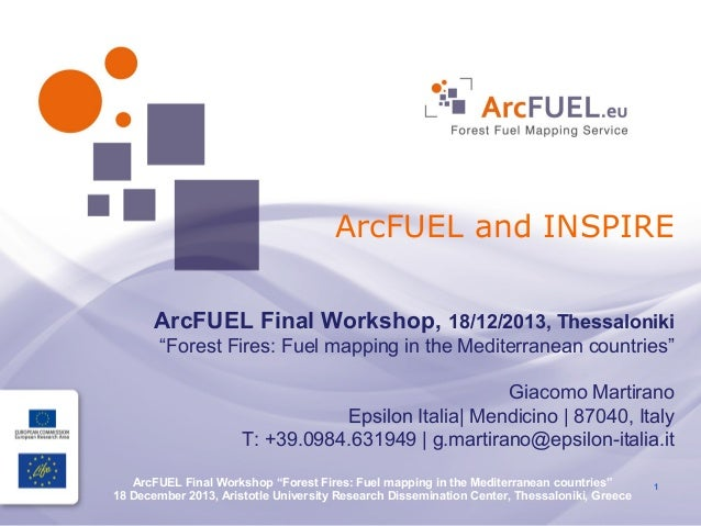"""ArcFUEL and INSPIRE ArcFUEL Final Workshop, 18/12/2013, Thessaloniki """"Forest Fires: Fuel mapping in the Mediterranean coun..."""