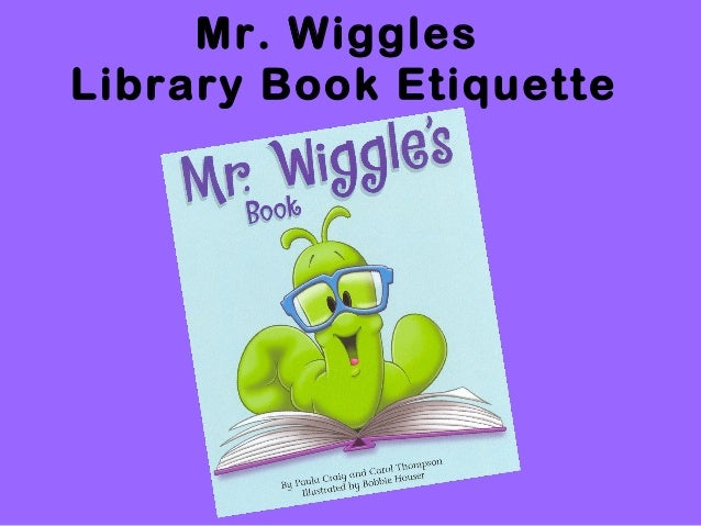 Mr Wiggles Library Book Etiquette