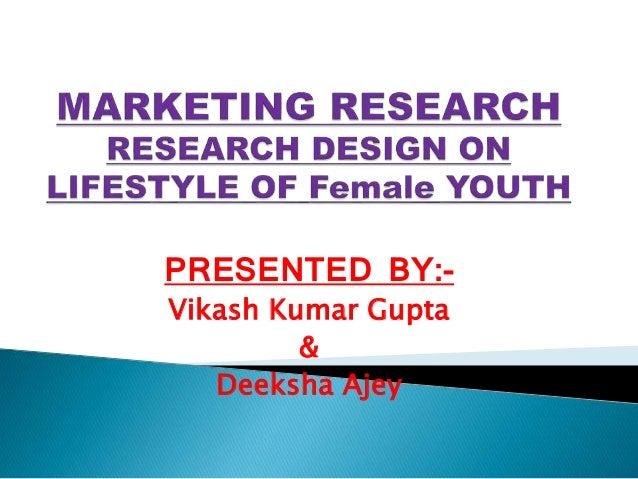PRESENTED BY:- Vikash Kumar Gupta & Deeksha Ajey
