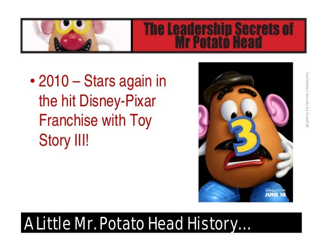 """FacilitationSecretsbyTeamTRI A Little Mr. Potato Head History… • 2011 – Joins """"Let's Move"""" campaign in Extreme """"Bake-Ov..."""