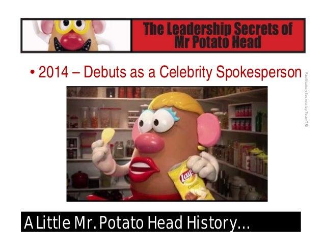 FacilitationSecretsbyTeamTRI A Little Mr. Potato Head History… • And Mr. Potato Head was just in a Parade in Disneyland...
