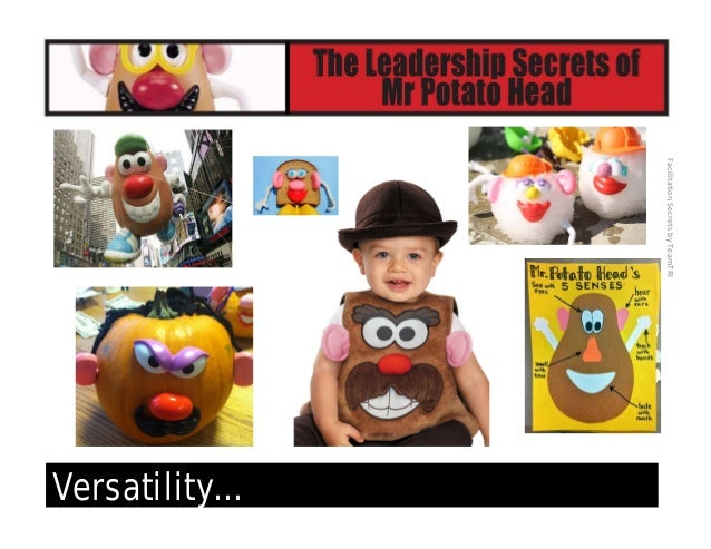 FacilitationSecretsbyTeamTRI Learn through play [ team projects] • Mr. Potato Head plays well with others