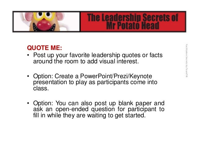 FacilitationSecretsbyTeamTRI • Example questions: – What is the best piece of advice you have ever received? – Who is y...