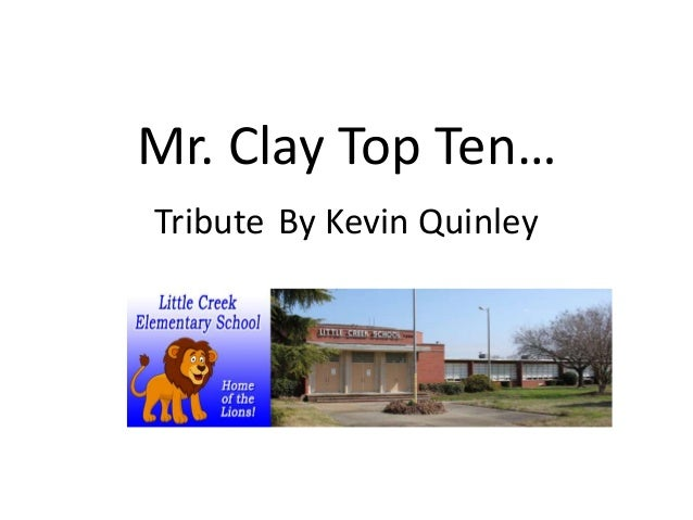 Mr. Clay Top Ten…  Tribute By Kevin Quinley