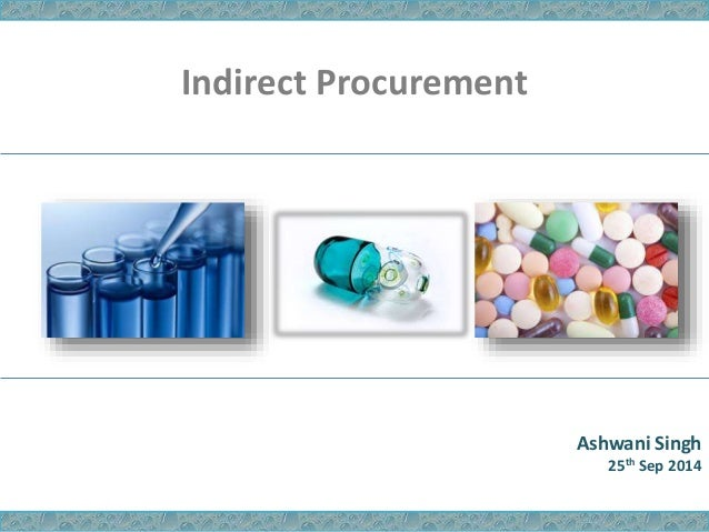 Ashwani Singh 25th Sep 2014 Indirect Procurement