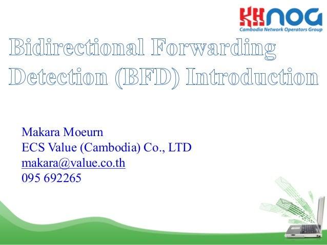Makara Moeurn ECS Value (Cambodia) Co., LTD makara@value.co.th 095 692265
