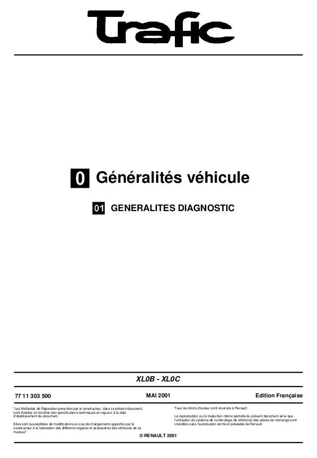 """Généralités véhiculeGENERALITES DIAGNOSTICXL0B - XL0C77 11 303 500""""Les Méthodes de Réparation prescrites par le constructe..."""