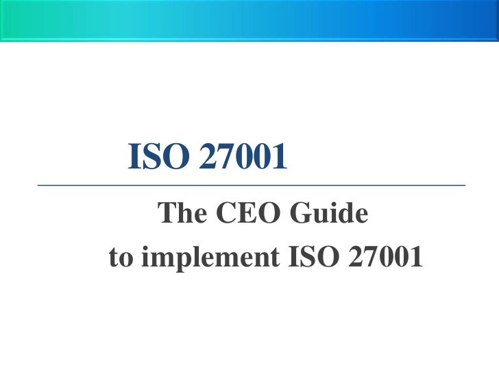 ISO 27001    The CEO Guideto implement ISO 27001