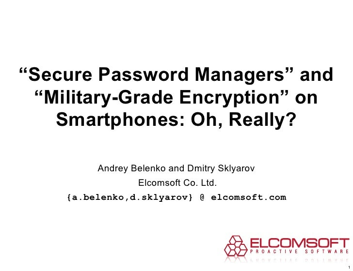 """""""Secure Password Managers"""" and """"Military-Grade Encryption"""" on   Smartphones: Oh, Really?         Andrey Belenko and Dmitry..."""