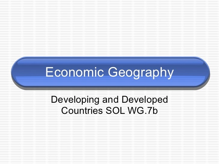 Economic Geography Developing and Developed Countries SOL WG.7b