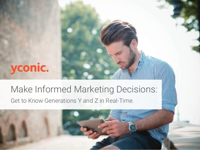 Make Informed Marketing Decisions: Get to Know Generations Y and Z in Real-Time.