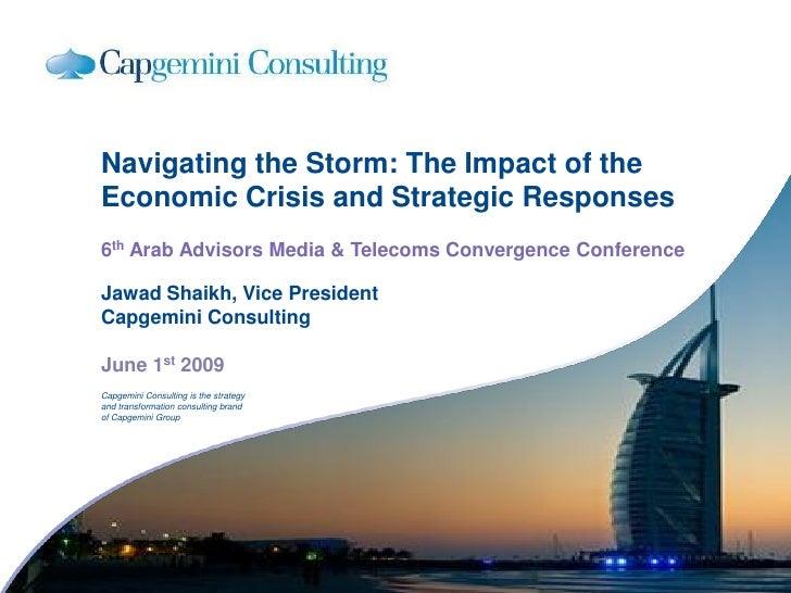 Navigating the Storm: The Impact of the Economic Crisis and Strategic Responses 6th Arab Advisors Media & Telecoms Converg...