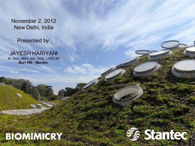 November 2, 2012   New Delhi, India     Presented by JAYESH HARIYANIM. Arch, MBA, AIA, COA, LEED AP      Burt Hill - Stant...