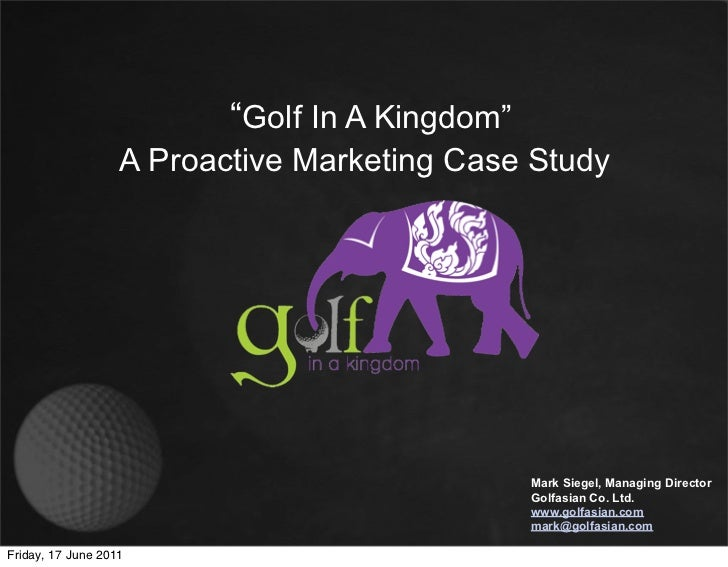 """Golf In A Kingdom""                   A Proactive Marketing Case Study                                                Mark..."