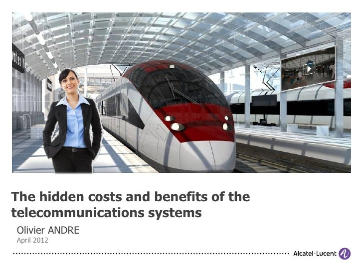 The hidden costs and benefits of thetelecommunications systemsOlivier ANDREApril 2012