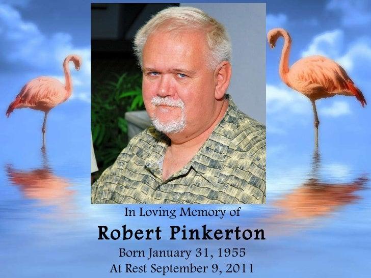 In Loving Memory of Robert Pinkerton Born January 31, 1955 At Rest September 9, 2011