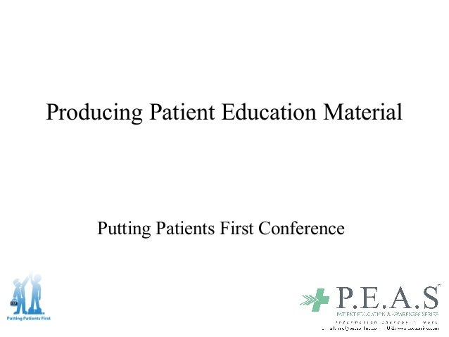 Producing Patient Education Material Putting Patients First Conference