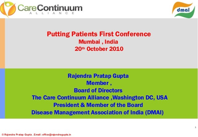 1 Putting Patients First Conference Mumbai , India 20th October 2010 Rajendra Pratap Gupta Member , Board of Directors The...