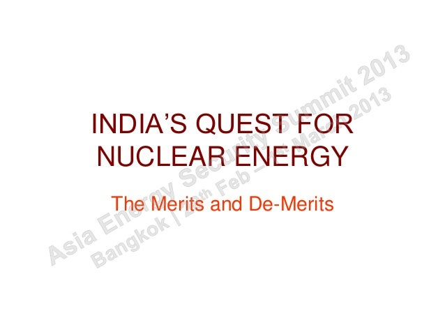 INDIA'S QUEST FOR NUCLEAR ENERGY The Merits and De-Merits