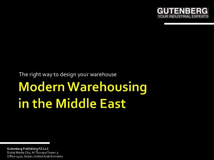 The right way to design your warehouseGutenberg Publishing FZ-LLCDubai Media City, Al Thuraya Tower 2,Office 1402, Dubai, ...