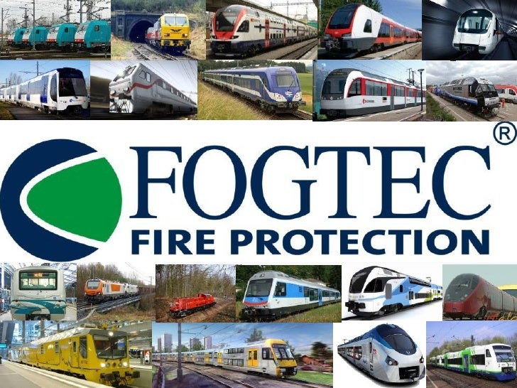 Experts in Fire Protection Fire Protection Solutions from one source                                      FOGTEC Rail Syst...