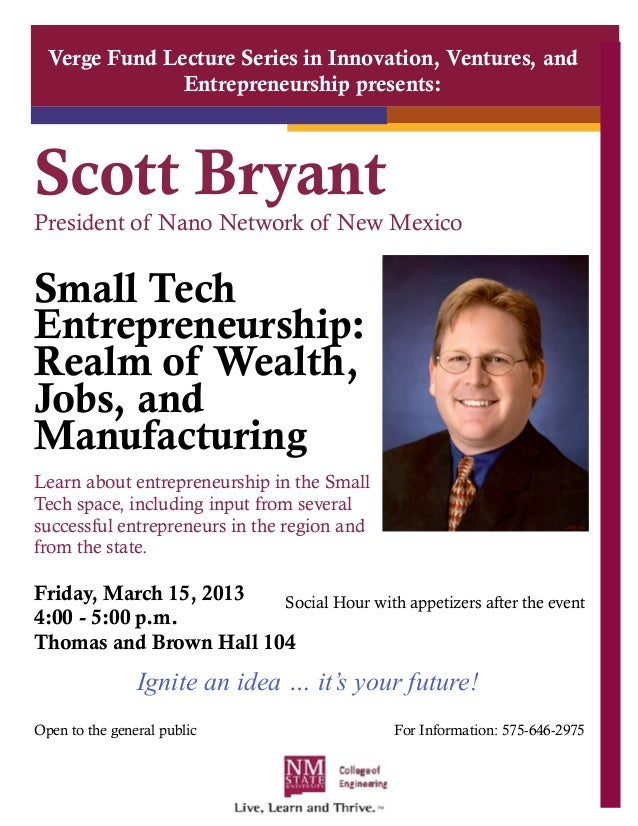 Verge Fund Lecture Series in Innovation, Ventures, and               Entrepreneurship presents:Scott BryantPresident of Na...