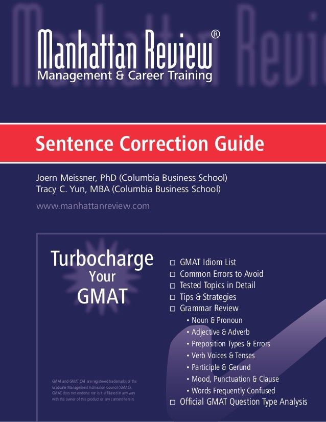Sentence Correction Guide Turbocharge Your GMAT GMAT and GMAT CAT are registered trademarks of the Graduate Management Adm...
