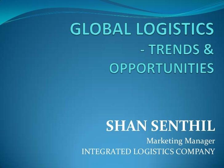 SHAN SENTHIL             Marketing ManagerINTEGRATED LOGISTICS COMPANY