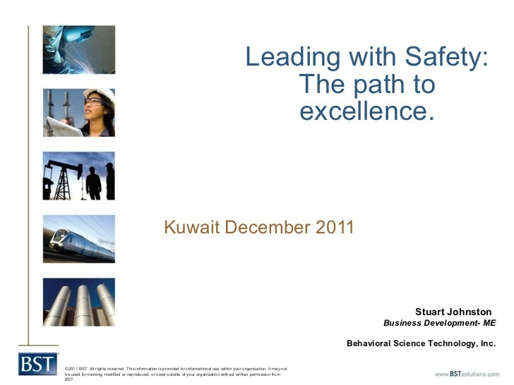 Leading with Safety: The path to excellence. Kuwait December 2011   Stuart Johnston   Business Development- ME Behavioral ...