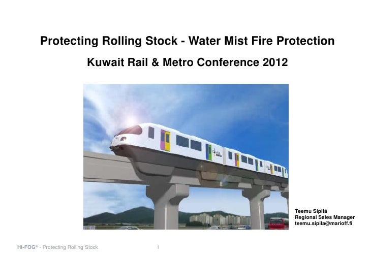 Protecting Rolling Stock - Water Mist Fire Protection                             Kuwait Rail & Metro Conference 2012     ...