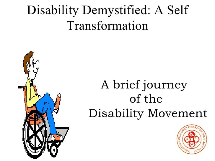 Disability Demystified: A Self Transformation A brief journey  of the Disability Movement