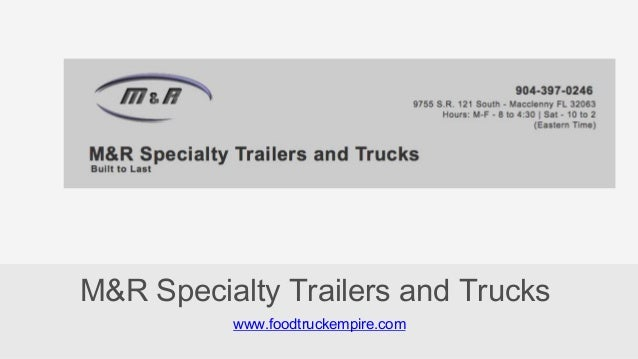 www.foodtruckempire.com M&R Specialty Trailers and Trucks