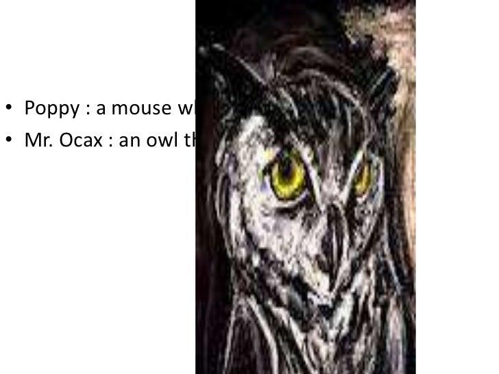 har• Poppy : a mouse who is not afraid.tersd• Mr. Ocax : an owl that Lies.