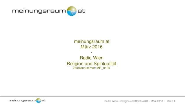 Seite 1Radio Wien – Religion und Spiritualität – März 2016 meinungsraum.at März 2016 - Radio Wien Religion und Spiritualit...