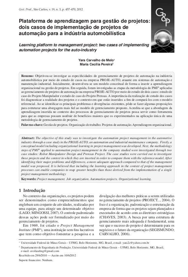 Gest. Prod., São Carlos, v. 19, n. 3, p. 457-470, 2012  Plataforma de aprendizagem para gestão de projetos: dois casos de ...