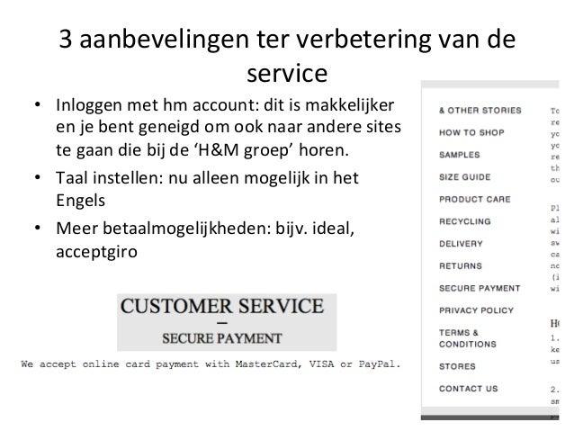 3 aanbevelingen ter verbetering van de service • Inloggen met hm account: dit is makkelijker ...