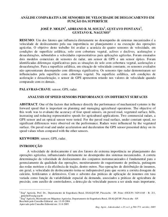 ANÁLISE COMPARATIVA DE SENSORES DE VELOCIDADE DE DESLOCAMENTO EM FUNÇÃO DA SUPERFÍCIE JOSÉ P. MOLIN1, ADRIANO B. M. SOUZA2...