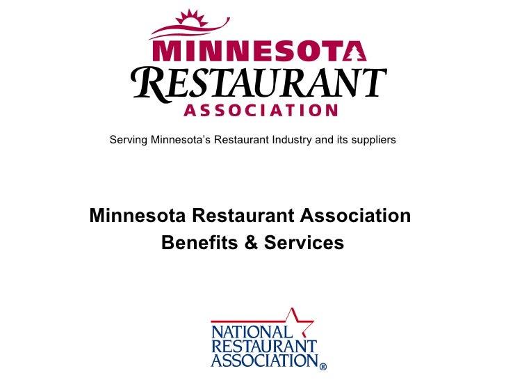 <ul><li>Serving Minnesota's Restaurant Industry and its suppliers </li></ul><ul><li>Minnesota Restaurant Association  </li...