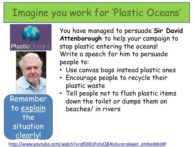 Imagine you work for 'Plastic Oceans'                     You have managed to persuade Sir David                     Atten...