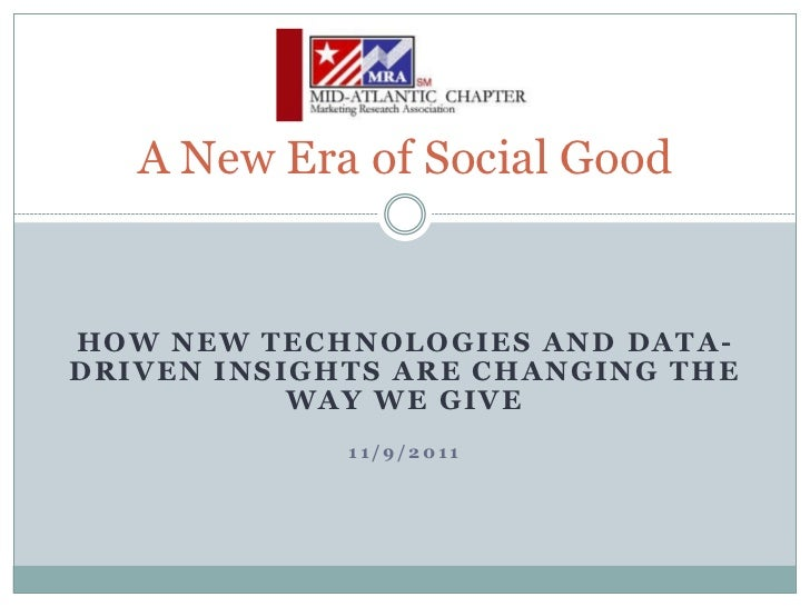 A New Era of Social GoodHOW NEW TECHNOLOGIES AND DATA-DRIVEN INSIGHTS ARE CHANGING THE           WAY WE GIVE             1...