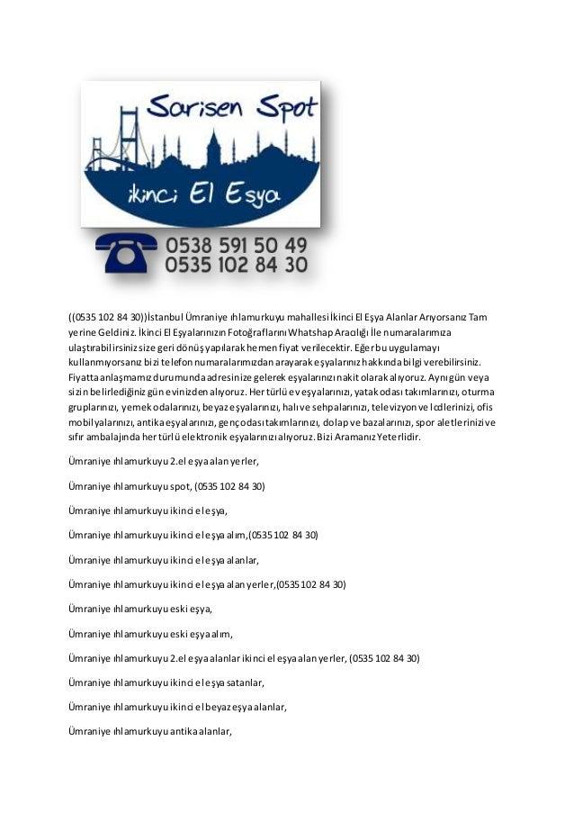 ((0535 102 84 30))İstanbul Ümraniye ıhlamurkuyu mahallesiİkinci El EşyaAlanlarArıyorsanızTam yerine Geldiniz.İkinci El Eşy...