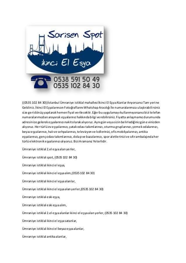 ((0535 102 84 30))İstanbul Ümraniye istiklal mahallesiİkinci El EşyaAlanlarArıyorsanızTam yerine Geldiniz.İkinci El Eşyala...