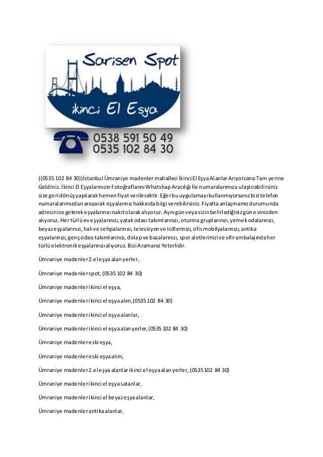 ((0535 102 84 30))İstanbul Ümraniye madenlermahallesi İkinci El EşyaAlanlarArıyorsanızTam yerine Geldiniz.İkinci El Eşyala...