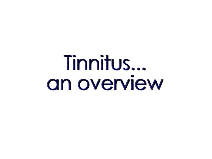 Tinnitus... an overview