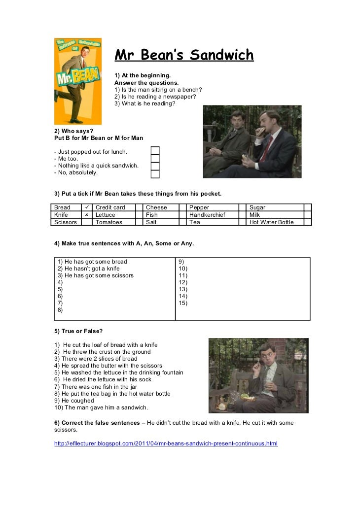 Mr Bean's Sandwich                      1) At the beginning.                      Answer the questions.                   ...